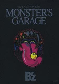 "B'z LIVE-GYM 2006""MONSTER'S GARAGE"" [DVD]"