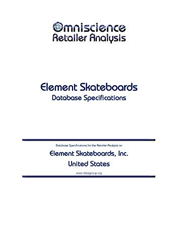 Element Skateboards, Inc. - United States: Retailer Analysis Database Specifications (Omniscience Retailer Analysis - United States Book 31786) (English Edition)