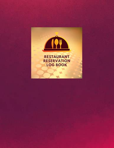Reservation Book For Restaurant: Management Planner & Daily Guest Appointment Booking for Hostess Table, a cafe, restaurants, pubs, bistros and clubs, ... Tracker log book, red, gold, 8'x11'