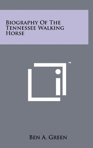 Biography Of The Tennessee Walking Horse