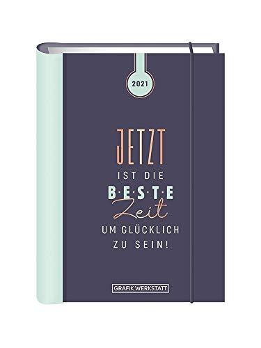 "Terminplaner 2021 ""Jetzt ist die beste Zeit"": Terminplaner Hardcover"