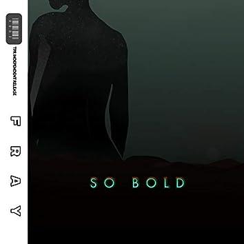 So Bold