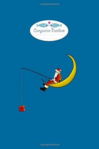 Composition Notebook: fishing santa claus funny moon gift - 50 sheets, 100 pages - 6 x 9 inches