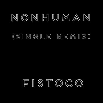 Nonhuman (Single Remix)