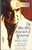 The Man Who Dreamed of Tomorrow: A Conceptual Biography of Wilhelm Reich