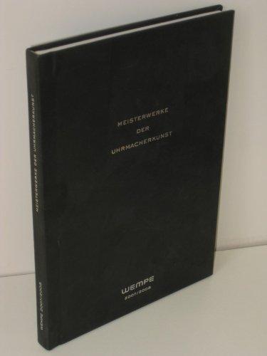 Meisterwerke der Uhrmacherkunst - Wempe 2007/2008