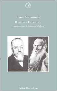 Il genio e l'alienista. La strana visita di Lombroso a Tolstoj