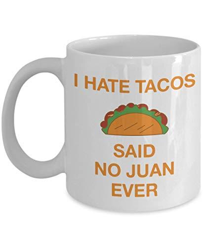 Odio los tacos Said no Juan Ever - Taza de café - Idea de regalos de mordaza relacionada con tacos