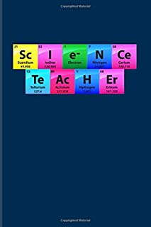 Sc I e- N Ce Te Ac H Er: Periodic Table Of Elements 2020 Planner | Weekly & Monthly Pocket Calendar | 6x9 Softcover Organizer | For Teachers & Students Fans