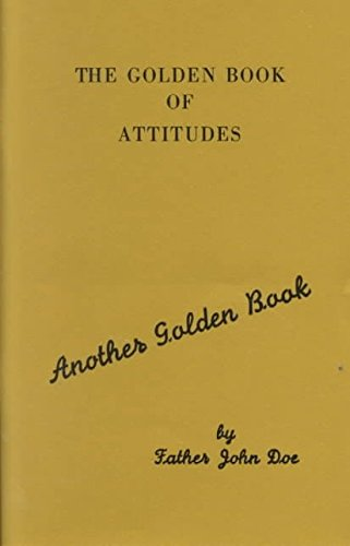 [The Golden Book of Attitudes: Another Golden Book] (By: John Doe) [published: September, 1997]