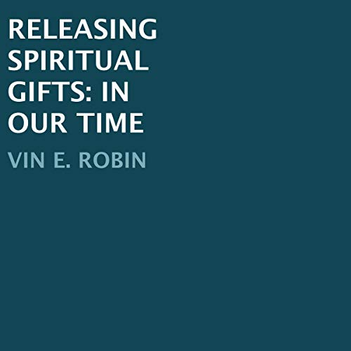 Releasing Spiritual Gifts in Our Time cover art