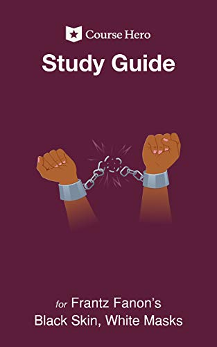 Study Guide for Frantz Fanon's Black Skin, White Masks (Course Hero Study Guides) (English Edition)