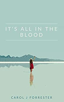 It's All In The Blood by [Carol Forrester]