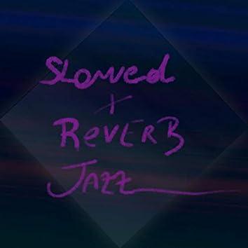 Slowed + Reverb Jazz