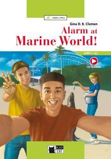 Alarm at marine world! Con espansione online. Con File audio per il download: Alarm at Marine World! + Audio + App