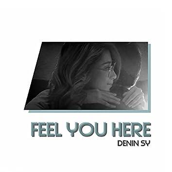 Feel You Here