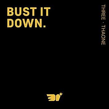 Bust It Down.