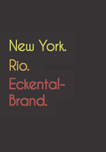 New York. Rio. Eckental-Brand.: Witziges Notizbuch | Tagebuch DIN A5, liniert. Für Eckental-Brander und...