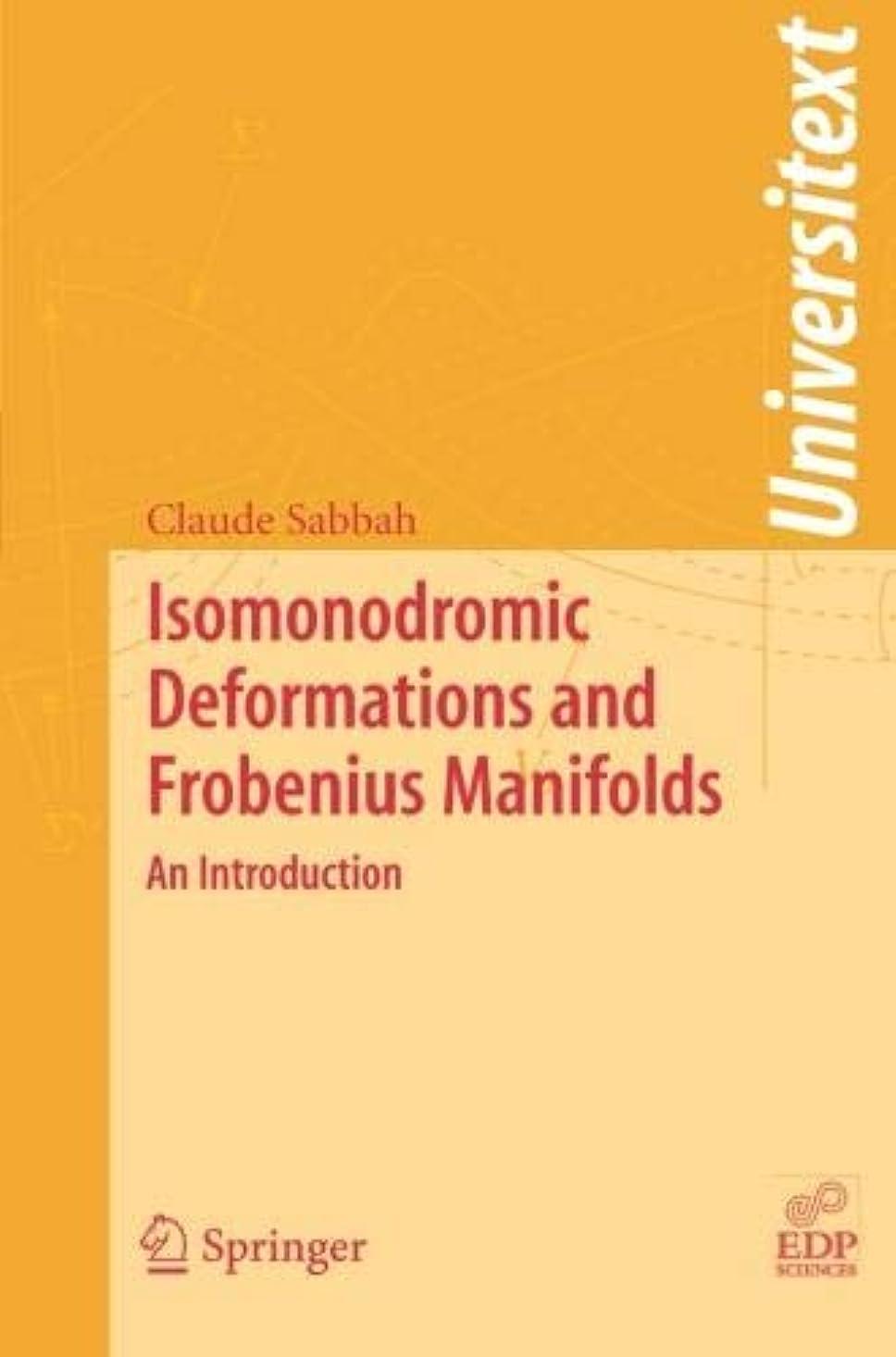 純粋な失効アライメントIsomonodromic Deformations and Frobenius Manifolds: An Introduction (Universitext)