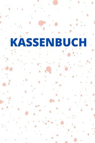 Kassenbuch: Buchführung Einnahmen - Ausgaben für Unternehmen und Vereine, Kleingewerbe und Selbstständige,98 Seiten. 15,24 cm * 22,86 cm. 6x9 Zoll