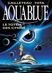 Aquablue - tome 9 : Le totem des Cynos [Tirage de tête]