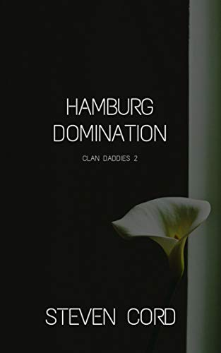 Hamburg Domination: Bad Boy Gay Daddy Romance (Clan Daddies 2)