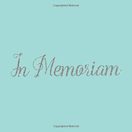 In Memoriam: Sky Blue Silver Glitter Memorial Service/Condolence Celebration Life Remembered Remembrance/Wake/Bereavement/Loving Memory/Registry Sign ... Address Line-Thought Message Memories Comment