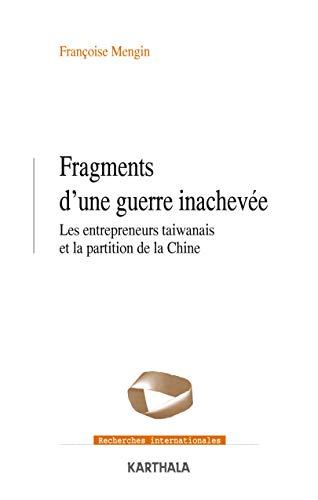 Fragments d\'une guerre inachevée. Les entrepreneurs taïwanais et la partition de la Chine