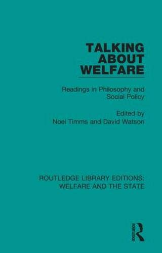 Talking About Welfare: Readings in Philosophy (Routledge Library Editions: Welfare and the State)