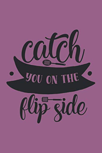 CATCH YOU ON THE FLIPSIDE: Gift Journal Notebook for :young girl friend ghost boys student dad daughter teacher grandma girls kids sister parents teen ... wife husband girlfriend - 6x9 inch,100 Page