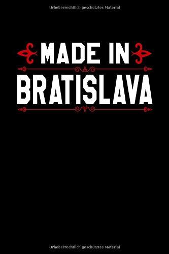 Notizbuch Made in Bratislava: Stolz in Bratislava geboren zu sein Notizbuch, Journal und Tagebuch mit 120 linierten Seiten Din A5 für Frauen und ... Bratislava geboren wurden. (German Edition)