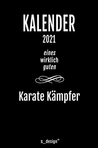Kalender 2021 für Karate Kämpfer: Wochenplaner / Tagebuch / Journal für das ganze Jahr: Platz für Notizen, Planung / Planungen / Planer, Erinnerungen und Sprüche _