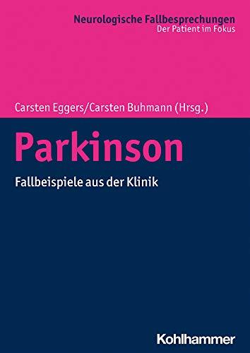 Parkinson: Fallbeispiele aus der Klinik (Neurologische Fallbesprechungen: Der Patient im Fokus)