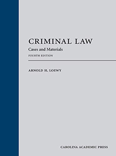 Criminal Law: Cases and Materials, Fourth Edition -  Arnold H. Loewy, 4th Edition, Hardcover
