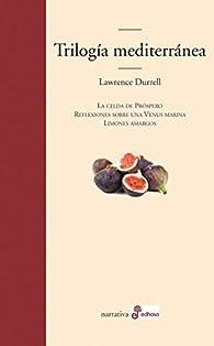 Trilogía mediterránea par Lawrence Durrell