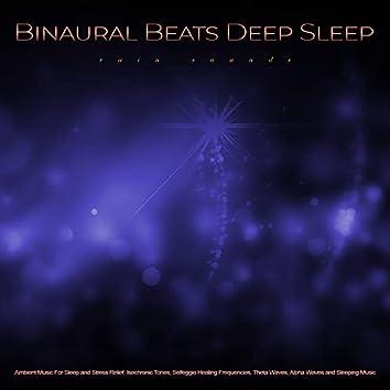 Binaural Beats Deep Sleep: Ambient Music and Rain Sounds For Sleep and Stress Relief, Isochronic Tones, Solfeggio Healing Frequencies, Theta Waves, Alpha Waves and Sleeping Music