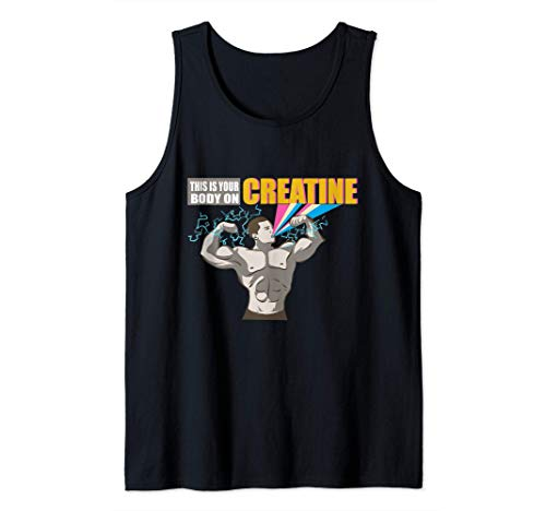 Your Body On Creatine Weightlifting Gym Fitness Training Tank Top