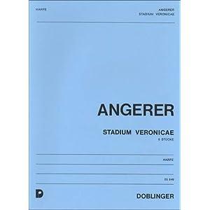 Angerer, Paul: STADIUM VERONICAE : SECHS STUECKE FUER HARFE