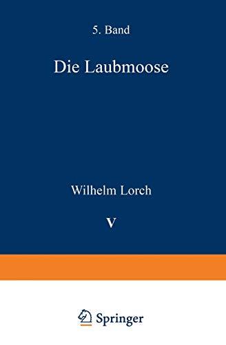 Die Laubmoose (Kryptogamenflora für Anfänger, 5, Band 5)