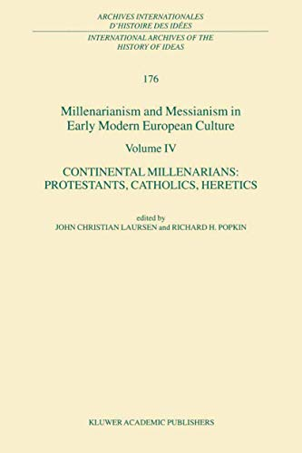 Price comparison product image Millenarianism and Messianism in Early Modern European Culture Volume IV: Continental Millenarians: Protestants,  Catholics,  Heretics: Continental ... internationales d'histoire des idées)