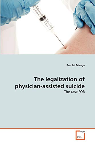 The legalization of physician-assisted suicide: The case FOR