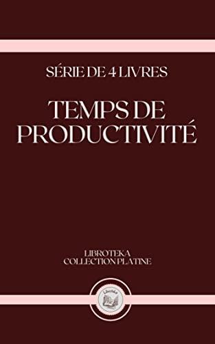 TEMPS DE PRODUCTIVITÉ: série de 4 livres