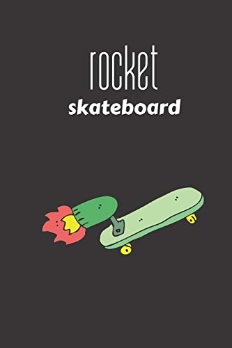 rocket skateboard: small lined Skateboarding Notebook / Travel Journal to write in (6'' x 9'') 120 pages
