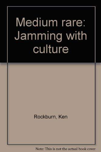 Medium rare: Jamming with culture