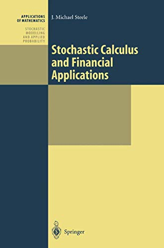 Stochastic Calculus and Financial Applications...