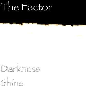 Darkness Shine