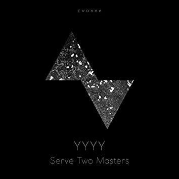 Serve Two Masters