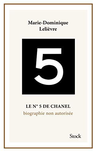 Le N°5 de Chanel. Biographie non autorisée.
