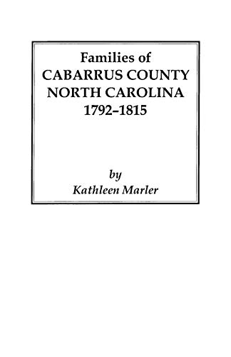 Families of Cabarrus County, North Carolina, 1792-1815