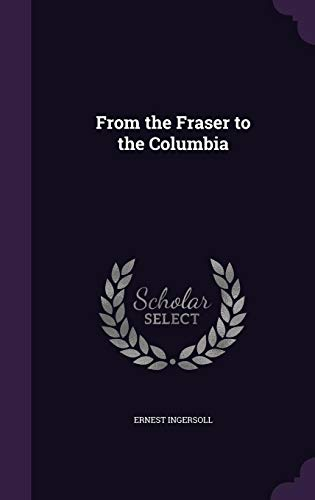 From the Fraser to the Columbia